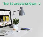 Thiết kế website chuyên nghiệp, uy tín, chuẩn SEO tại quận 12